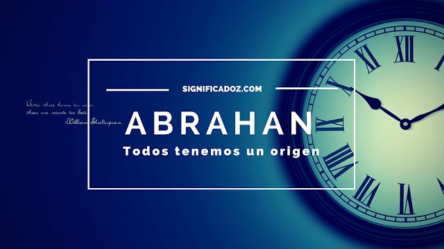 Significado y origen del Nombre Abrahan ¿Que Significa?