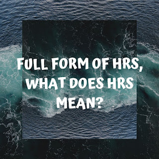 Full form of HRS, What does HRS mean?
