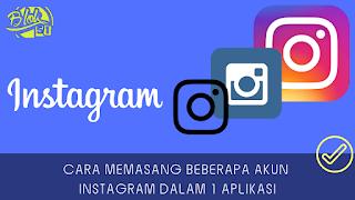 Cara Memasukkan banyak akun dalam satu aplikasi instagram di android