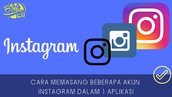 Cara Memasang Beberapa Akun Instagram Dalam 1 Aplikasi