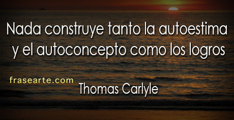 Frases de autoestima - Thomas Carlyle