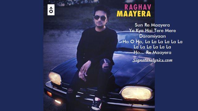 Raghav - Maayera Lyrics in English and Hindi