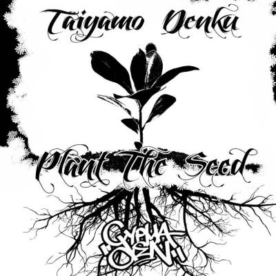 Taiyamo Denku - Plant The Seed - Album Download, Itunes Cover, Official Cover, Album CD Cover Art, Tracklist