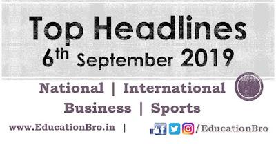 Top Headlines 6th September 2019: EducationBro