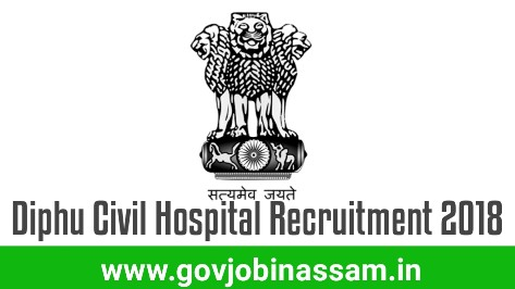 Diphu Civil Hospital Recruitment 2018, govjobinassam