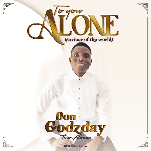 New Music: TO YOU ALONE by Don Godzday [@dongodzday]