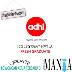 Lowongan Kerja Fresh Graduate PT Adhi Karya (Persero) Tbk