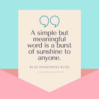 A simple but meaningful word is a burst of sunshine to anyone quotes