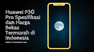 Huawei P30 Spesifikasi