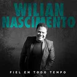 Baixar CD Fiel em Todo Tempo - Wilian Nascimento Mp3