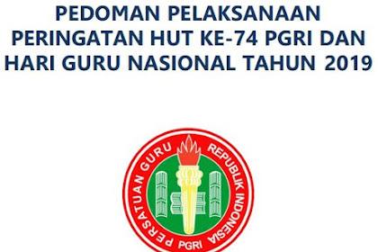 Unduh Pedoman Pelaksanaan Peringatan HUT Ke-74 PGRI dan Hari Guru Nasional Tahun 2019