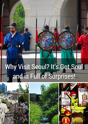 Why Visit Seoul? It's Got Soul and is Full of Surprises!