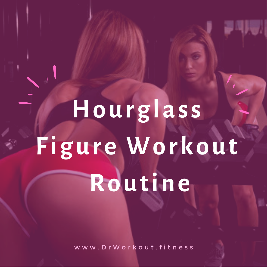 Hourglass Figure Workout Routine