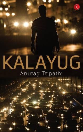Book Review : Kalayug - Anurag Tripathi