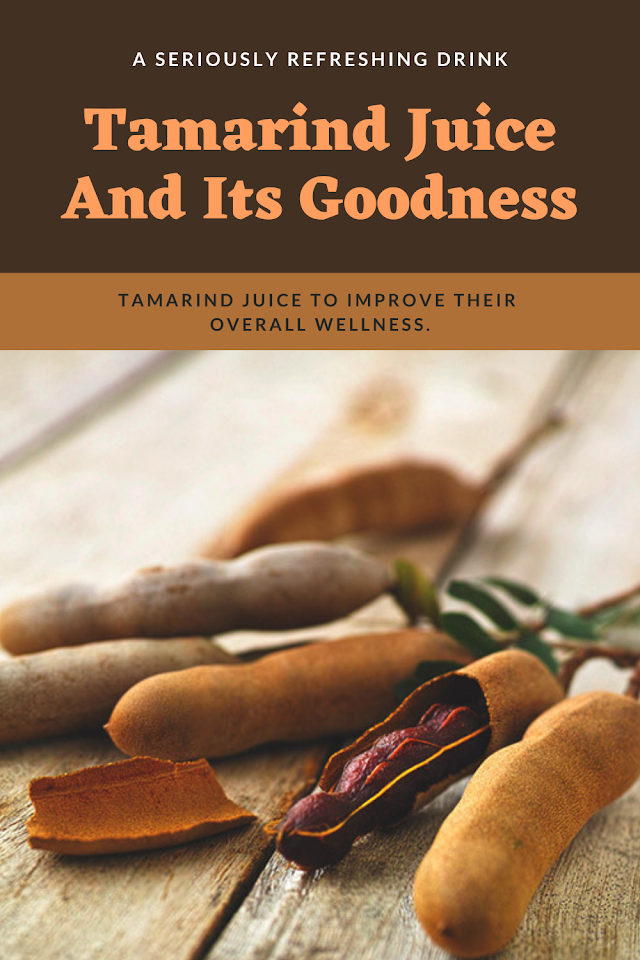 Tamarind Juice And Its Goodness