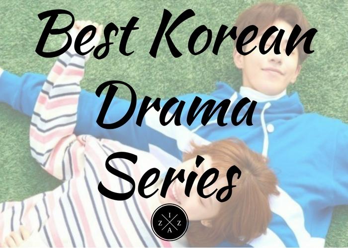 My List of Best Korean Drama Series - As of May 2017 - IzzaGlinoFull
