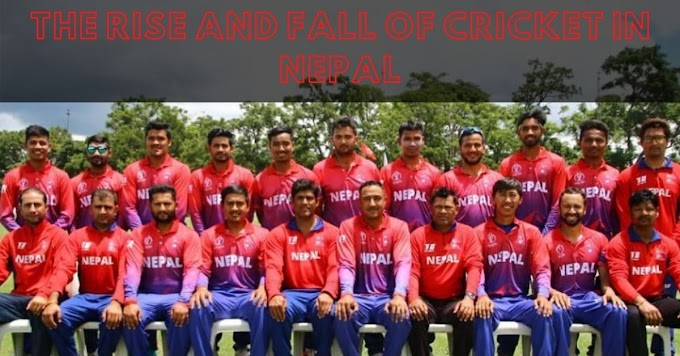 The Rise And Downfall Of The Cricket In Nepal