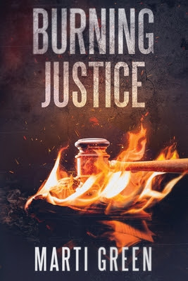 Burning Justice by Marti Green