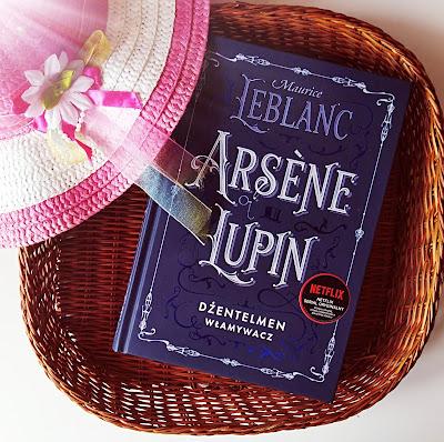 """""""Arsene Lupin. Dżentelmen włamywacz"""" Maurice Leblanc"""