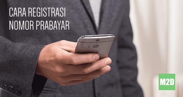 Cara Registrasi SIM Card Prabayar