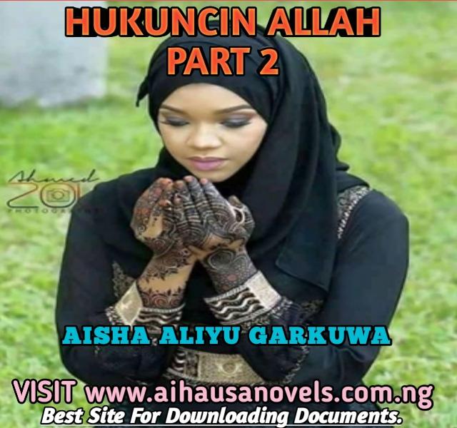 HUKUNCIN ALLAH PART 2 Hausa Novel By Aisha Garkuwa