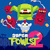 Super Fowlst 2 Android Apk