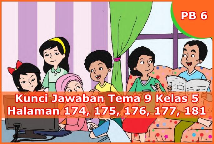 Kunci Jawaban Halaman 174 175 176 177 181 Kelas 5 Tema 9 Buku Tematik Siswa Kumpulan Soal Ujian
