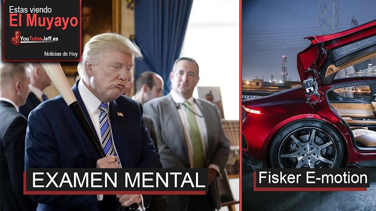 Mandan a Trump a un Examen Mental, Fisker E-motion, ASUS elimina los marcos, AMD | El Muyayo