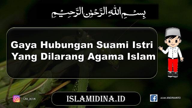Gaya Hubungan Suami Istri Yang Dilarang Agama Islam