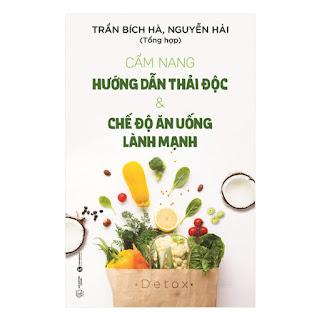 Cẩm Nang Hướng Dẫn Thải Độc & Chế Độ Ăn Uống Lành Mạnh ebook PDF-EPUB-AWZ3-PRC-MOBI