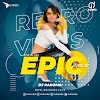 Epic Vol.6 (Retro Vibes) Dj Paroma 2020