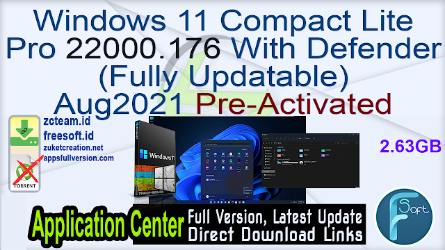 Windows 11 Compact Lite Pro 22000.176 With Defender (Fully Updatable) Aug2021 Pre-Activated