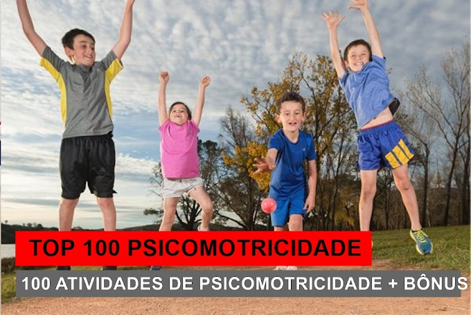 TOP 100 Psicomotricidade - 100 atividades de Psicomotricidade