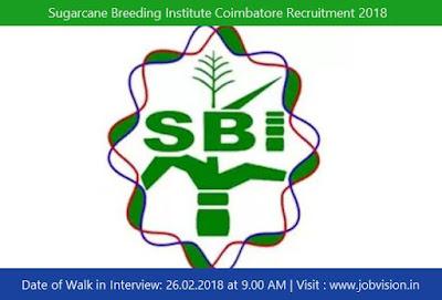 Sugarcane Breeding Institute Coimbatore Recruitment 2018