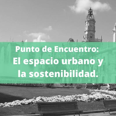 El espacio urbano y la sostenibilidad.