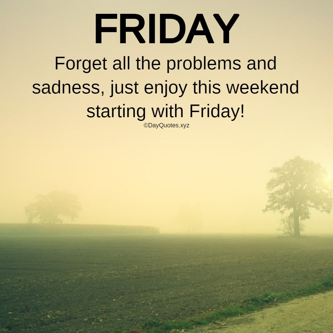Best Friday Quotes To Celebrate The Weekend Happiness