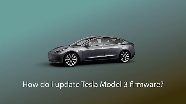 How do I update Tesla Model 3 firmware