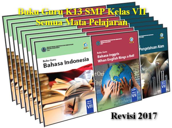 Buku Guru SMP/MTs K13 Kelas 7 Semua Mata Pelajaran Revisi