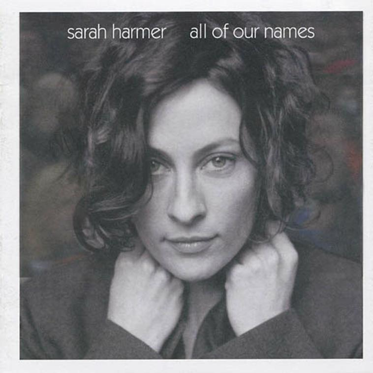 Sara Harmer - All of Our Names