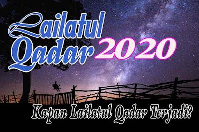 Lailatul Qadar 2020 Kapan Lailatul Qadar Terjadi?