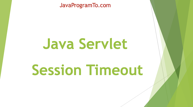 Java Servlet Session Timeout
