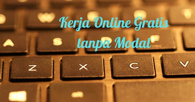 Kerja Online Gratis Tanpa Modal
