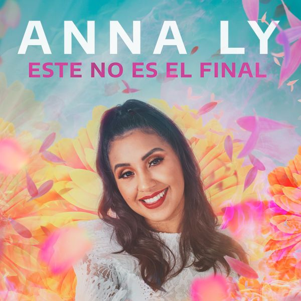 Anna Ly – Este no es el Final 2021 (Exclusivo WC)