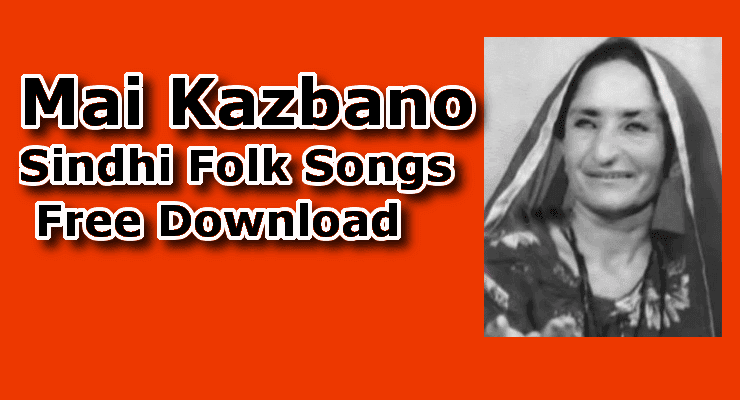 Mai Kazbano-Top 10,  Sindhi Folk  Songs,  Free Download