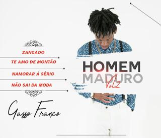 Gasso Franco - Homem Maduro VOL.2 (EP) ( 2018 ) DOWNLOAD