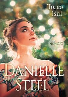 """""""To, co lśni"""" Danielle Steel"""