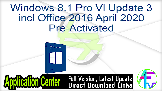 Windows 8.1 Pro Vl Update 3 incl Office 2016 April 2020 Pre-Activated