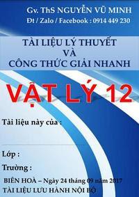 Tài Liệu Lý Thuyết Và Công Thức Giải Nhanh Vật Lý 12 - Nguyễn Vũ Minh