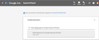 Cara Riset Keywords di Google Ads Keyword Planner