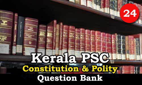 Kerala PSC | Questions on Constitution and Polity - 24
